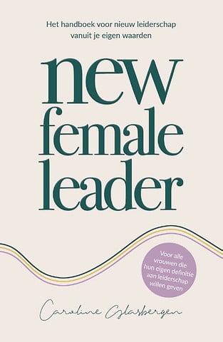 New Female Leaders Caroline Grasbergen boekentip www.empowerwomen.nl